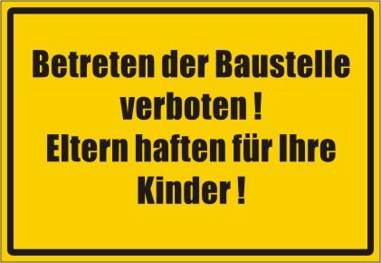 """Betriebskennzeichnung Textschild """"Betreten der Baustelle verboten, Eltern haften für ihre Kinder"""