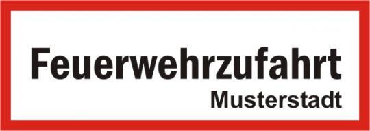 """Parkplatzschild: Text: """"Feuerwehrzufahrt"""" inkl. Plott für z.B. Ortsangabe"""