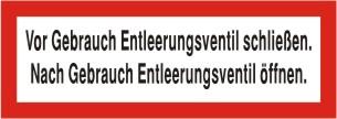 """Brandschutzzeichen """"Vor Gebrauch Entleerungsventil schließen..."""""""