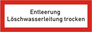 "Brandschutzschild als Text ""Entleerung Löschwasserleitung trocken"""
