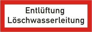 "Brandschutzschild als Text ""Entlüftung Löschwasserleitung"""