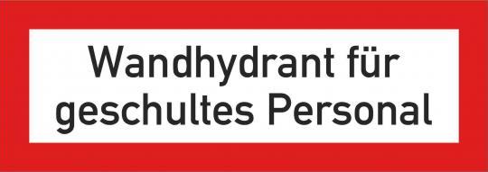 Brandschutzschild / DIN 14461-6:2016-10 (ab 1.10.2016) mit Text  Wandhydrant für geschultes Personal